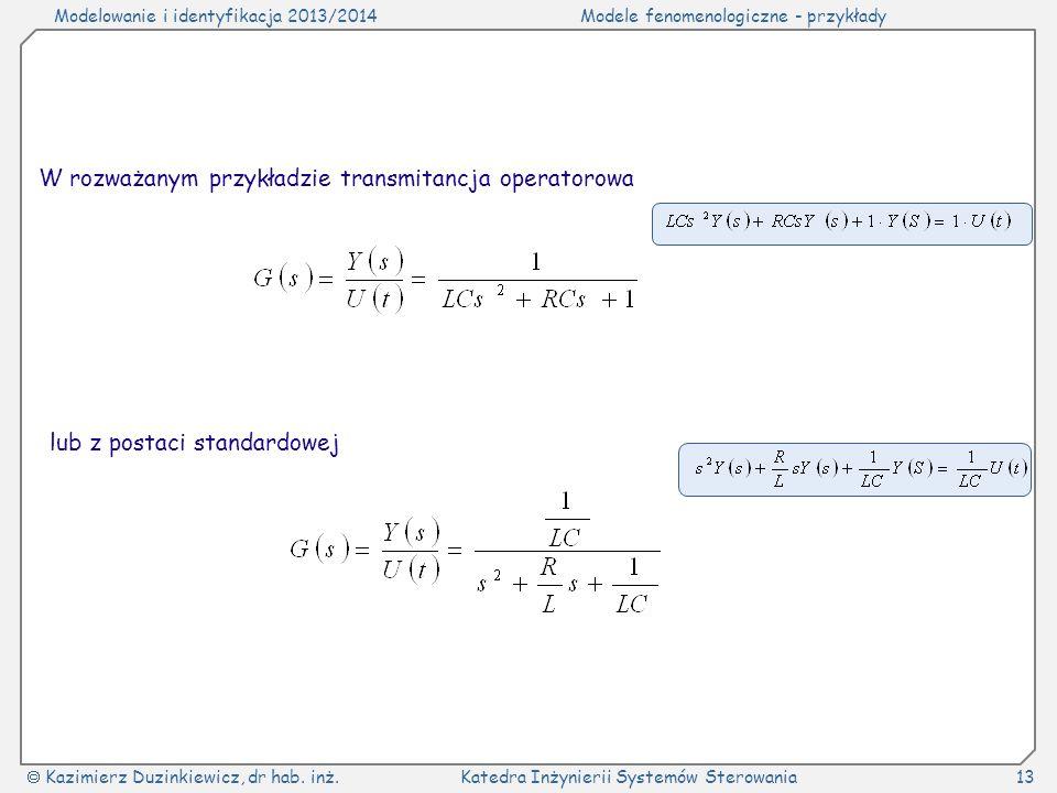 W rozważanym przykładzie transmitancja operatorowa