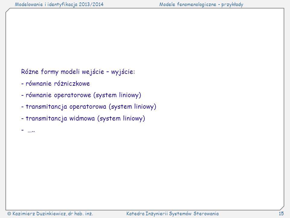 Różne formy modeli wejście – wyjście: