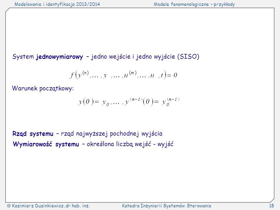System jednowymiarowy – jedno wejście i jedno wyjście (SISO)