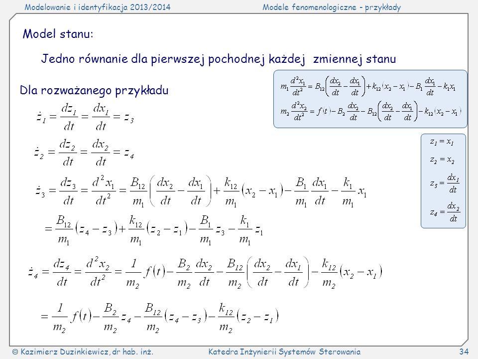Model stanu:Jedno równanie dla pierwszej pochodnej każdej zmiennej stanu.