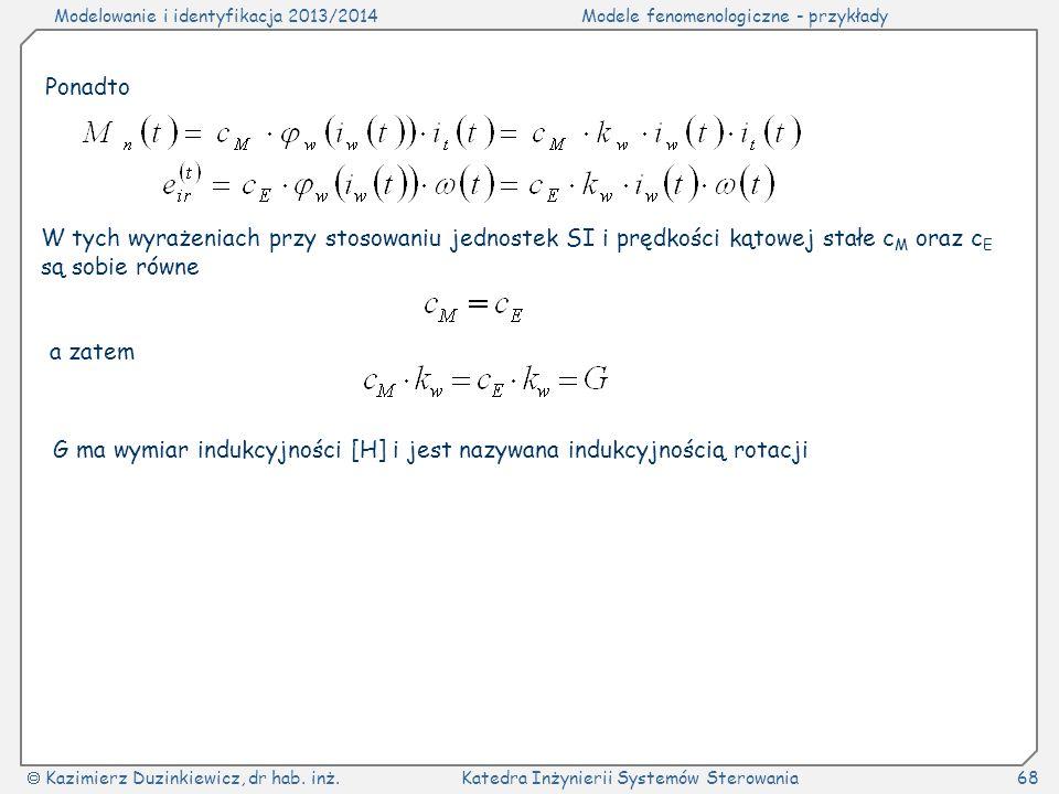 Ponadto W tych wyrażeniach przy stosowaniu jednostek SI i prędkości kątowej stałe cM oraz cE są sobie równe.