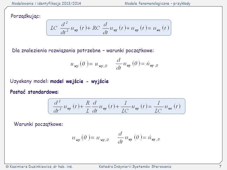 Porządkując:Dla znalezienia rozwiązania potrzebne – warunki początkowe: Uzyskany model: model wejście - wyjście.
