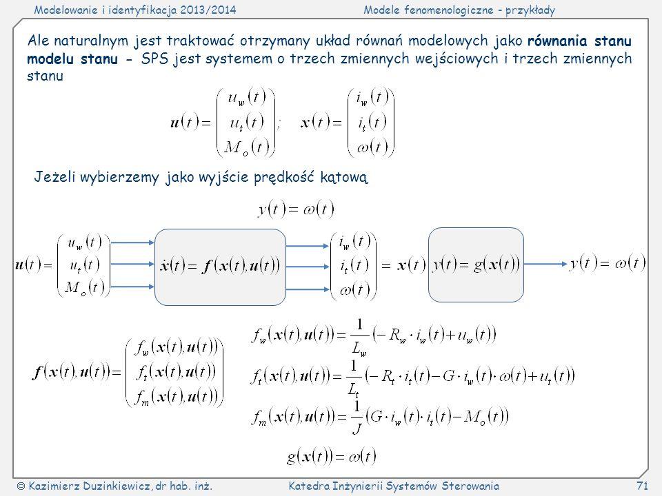 Ale naturalnym jest traktować otrzymany układ równań modelowych jako równania stanu modelu stanu - SPS jest systemem o trzech zmiennych wejściowych i trzech zmiennych stanu