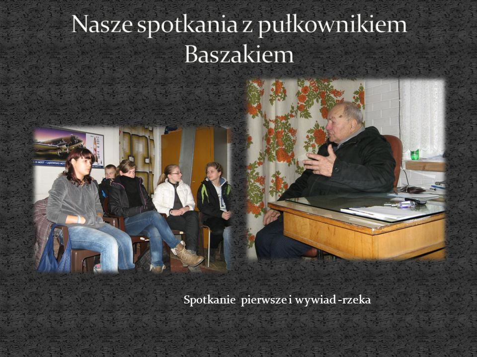 Nasze spotkania z pułkownikiem Baszakiem