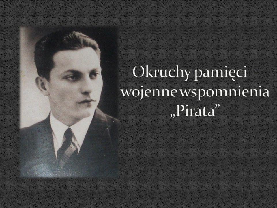 """Okruchy pamięci – wojenne wspomnienia """"Pirata"""