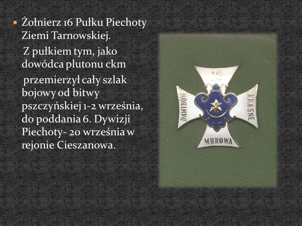 Żołnierz 16 Pułku Piechoty Ziemi Tarnowskiej.