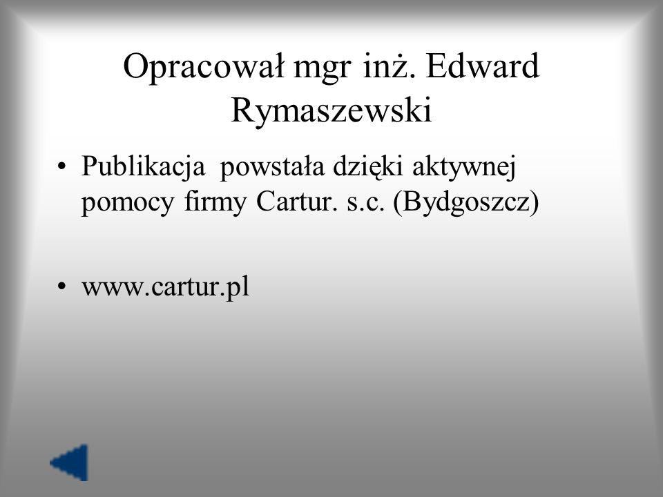 Opracował mgr inż. Edward Rymaszewski