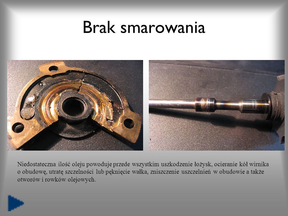 Brak smarowania Niedostateczna ilość oleju powoduje przede wszystkim uszkodzenie łożysk, ocieranie kół wirnika.