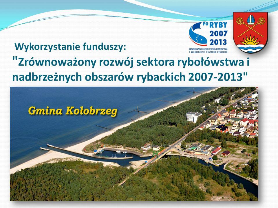 Wykorzystanie funduszy: Zrównoważony rozwój sektora rybołówstwa i nadbrzeżnych obszarów rybackich 2007-2013