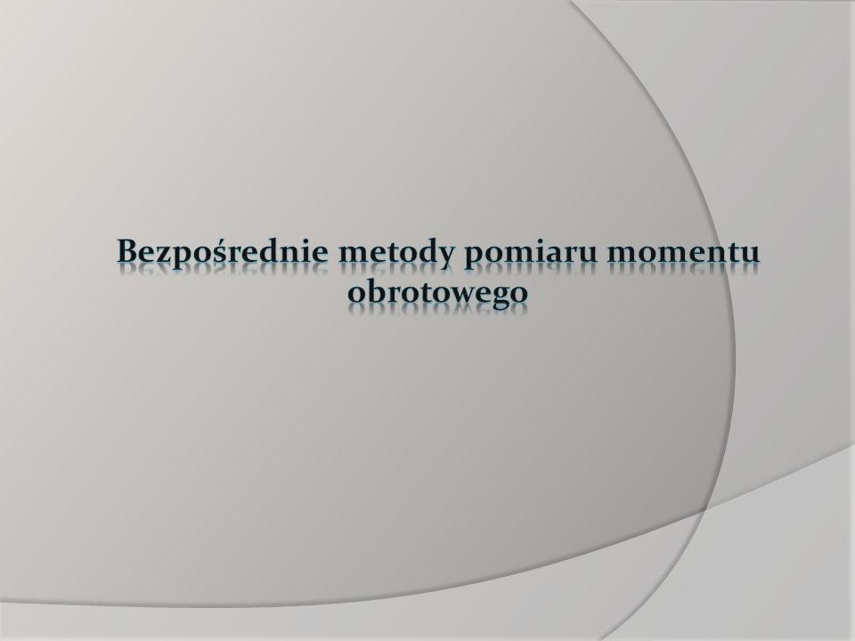 Bezpośrednie metody pomiaru momentu obrotowego