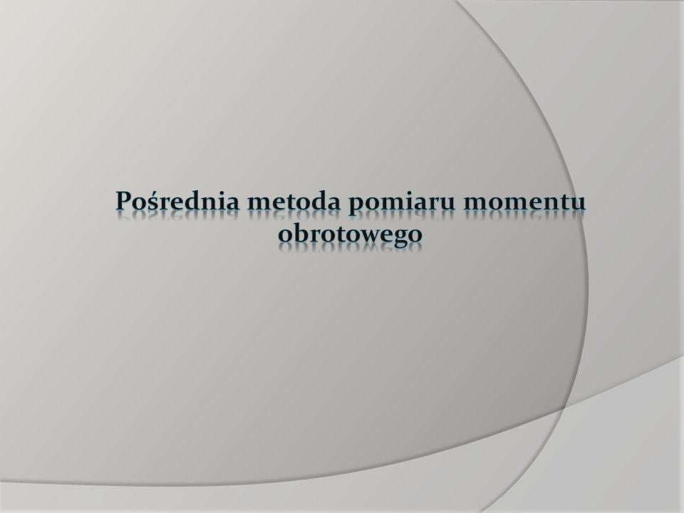 Pośrednia metoda pomiaru momentu obrotowego