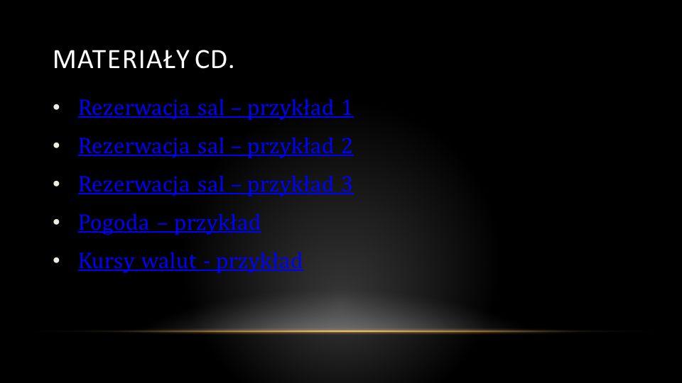 MATERIAŁY cd. Rezerwacja sal – przykład 1 Rezerwacja sal – przykład 2