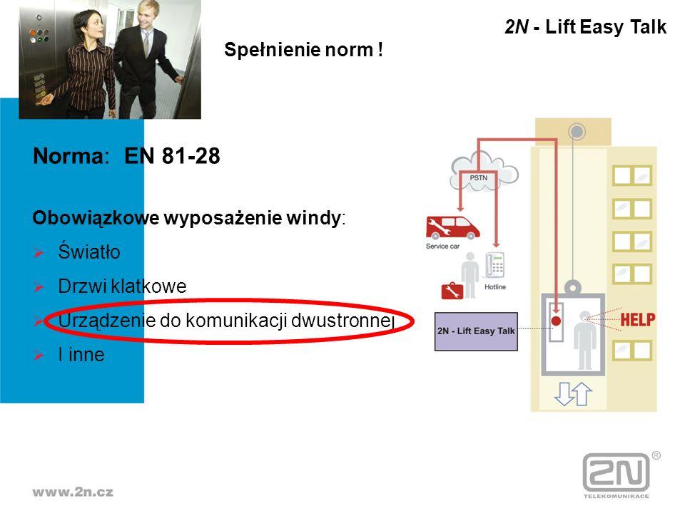 Norma: EN 81-28 2N - Lift Easy Talk Spełnienie norm !