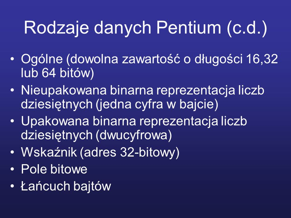 Rodzaje danych Pentium (c.d.)
