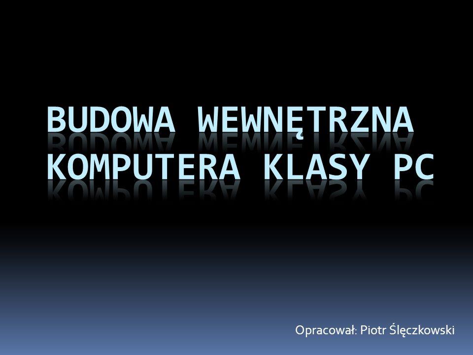 Budowa wewnętrzna komputera klasy PC