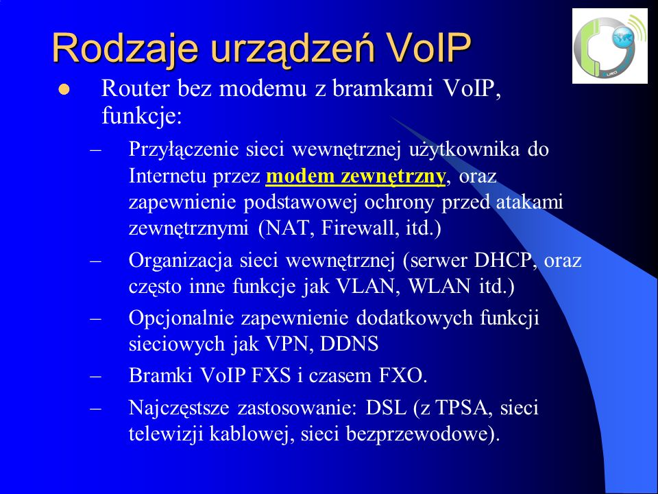 Rodzaje urządzeń VoIP Router bez modemu z bramkami VoIP, funkcje: