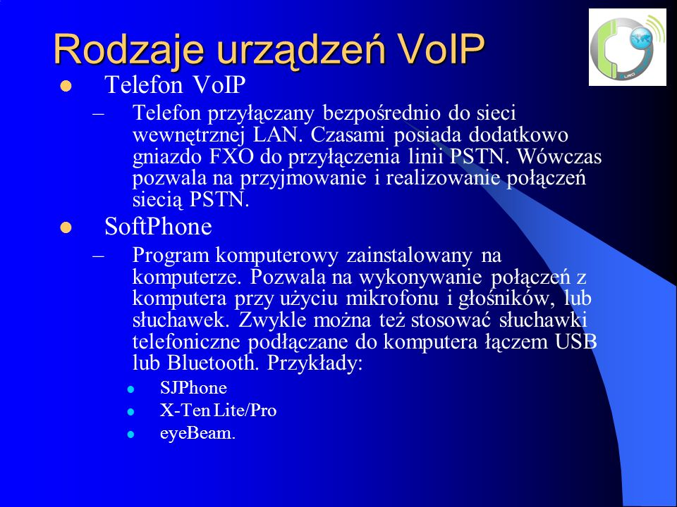 Rodzaje urządzeń VoIP Telefon VoIP SoftPhone
