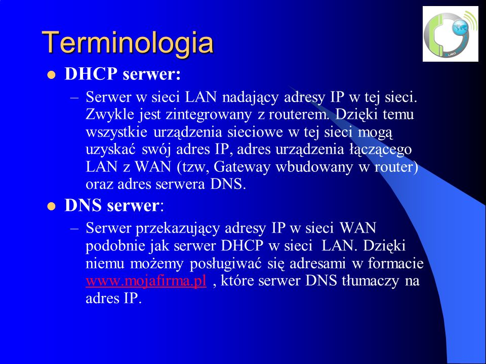 Terminologia DHCP serwer: DNS serwer: