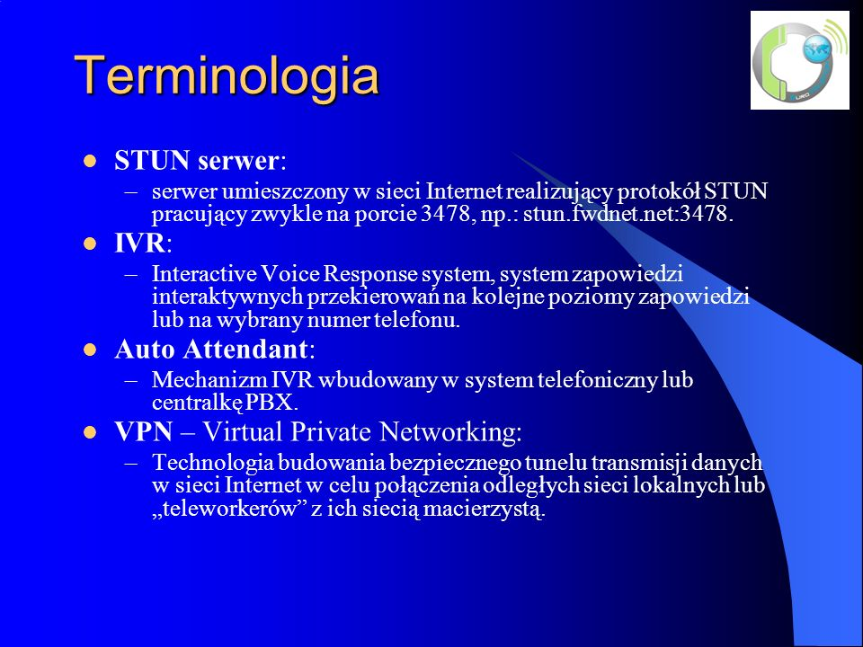 Terminologia STUN serwer: IVR: Auto Attendant:
