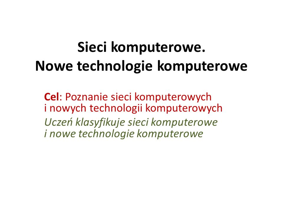 Sieci komputerowe. Nowe technologie komputerowe