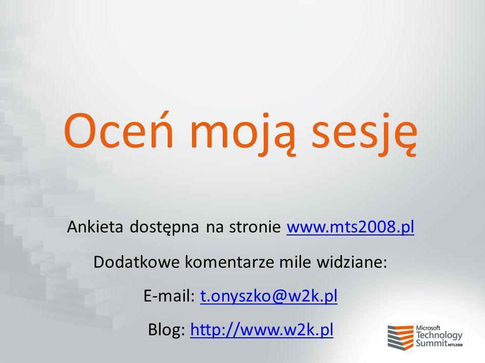 Oceń moją sesję Ankieta dostępna na stronie www.mts2008.pl