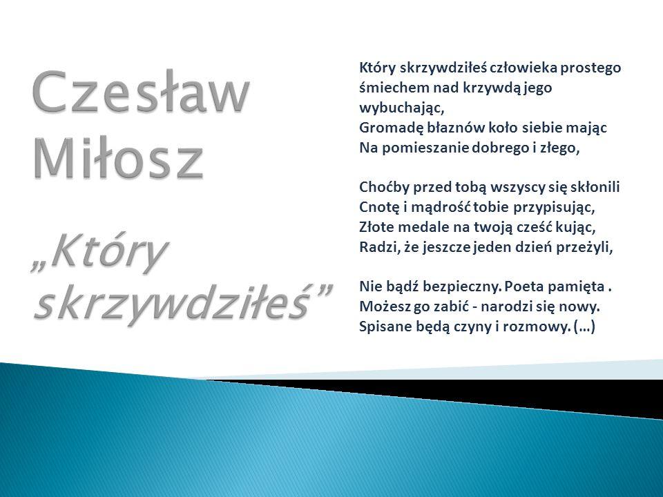 """Czesław Miłosz """"Który skrzywdziłeś"""