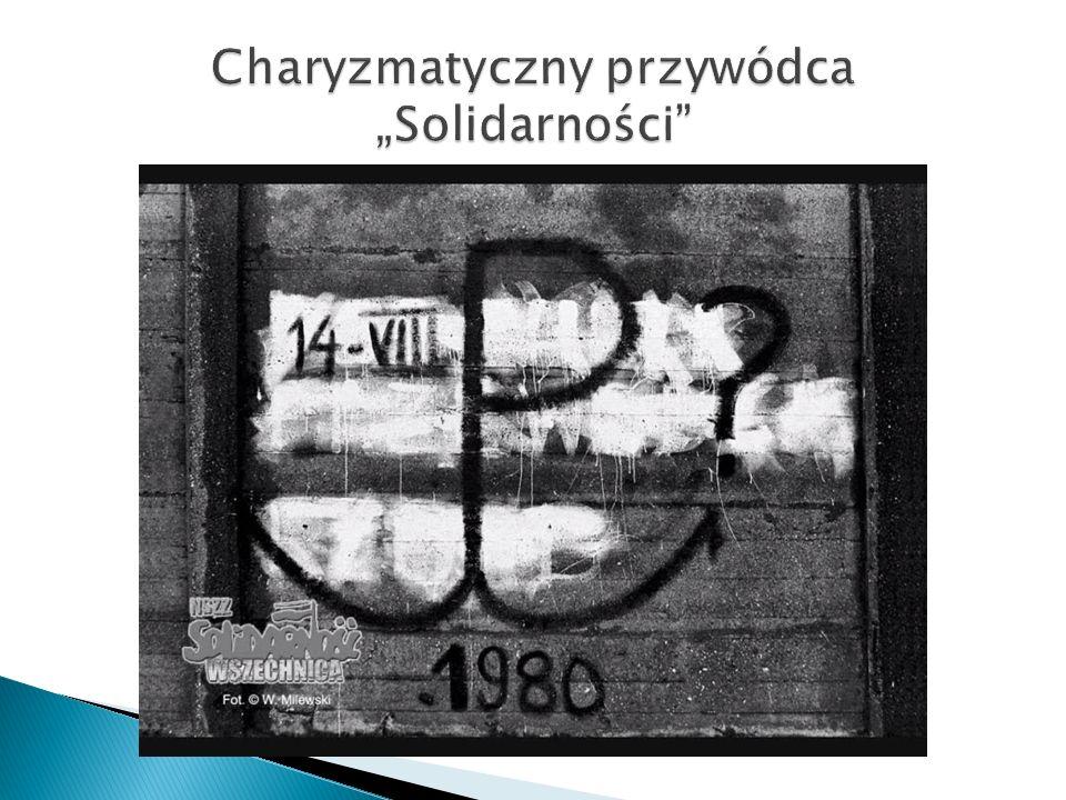 """Charyzmatyczny przywódca """"Solidarności"""