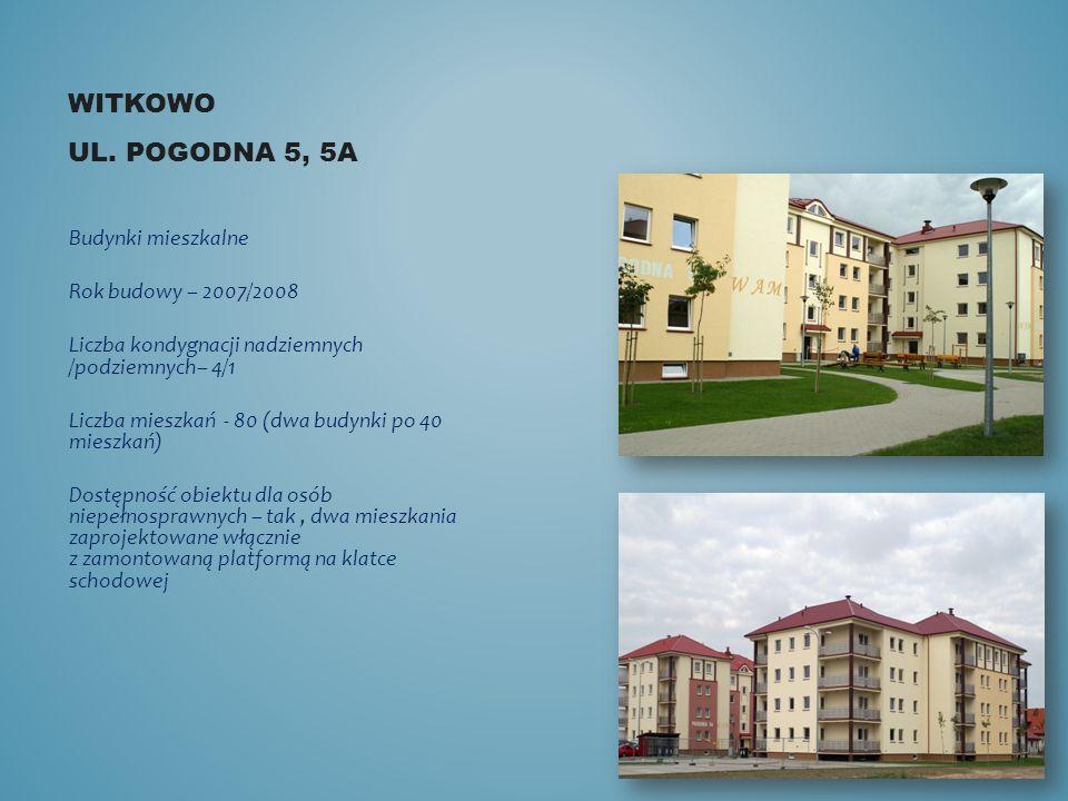 Witkowo ul. Pogodna 5, 5a Budynki mieszkalne Rok budowy – 2007/2008