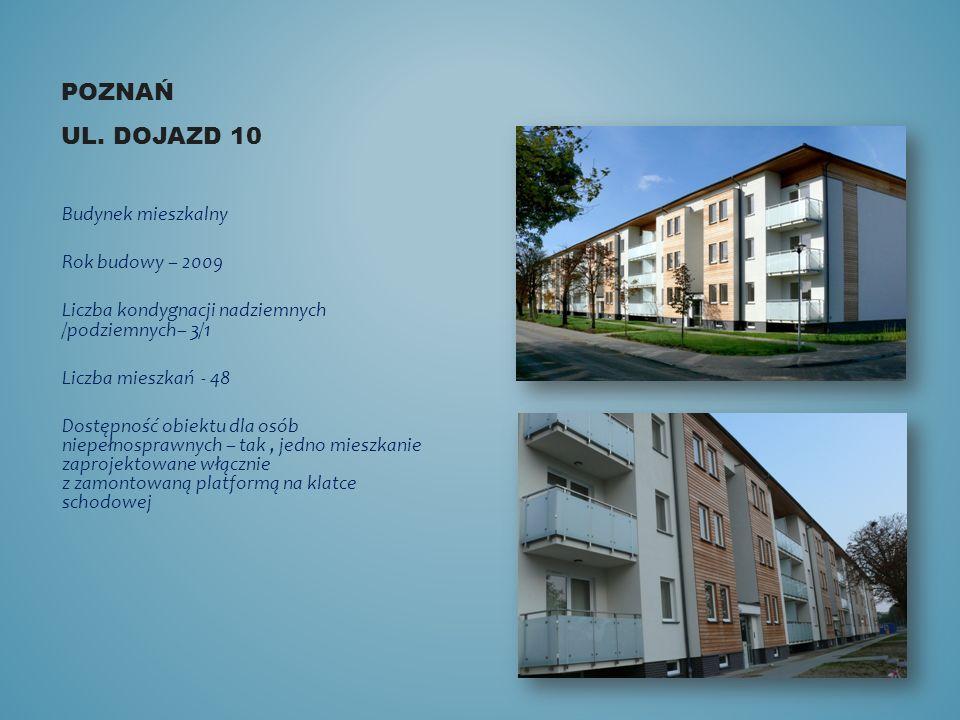 Poznań ul. Dojazd 10 Budynek mieszkalny Rok budowy – 2009