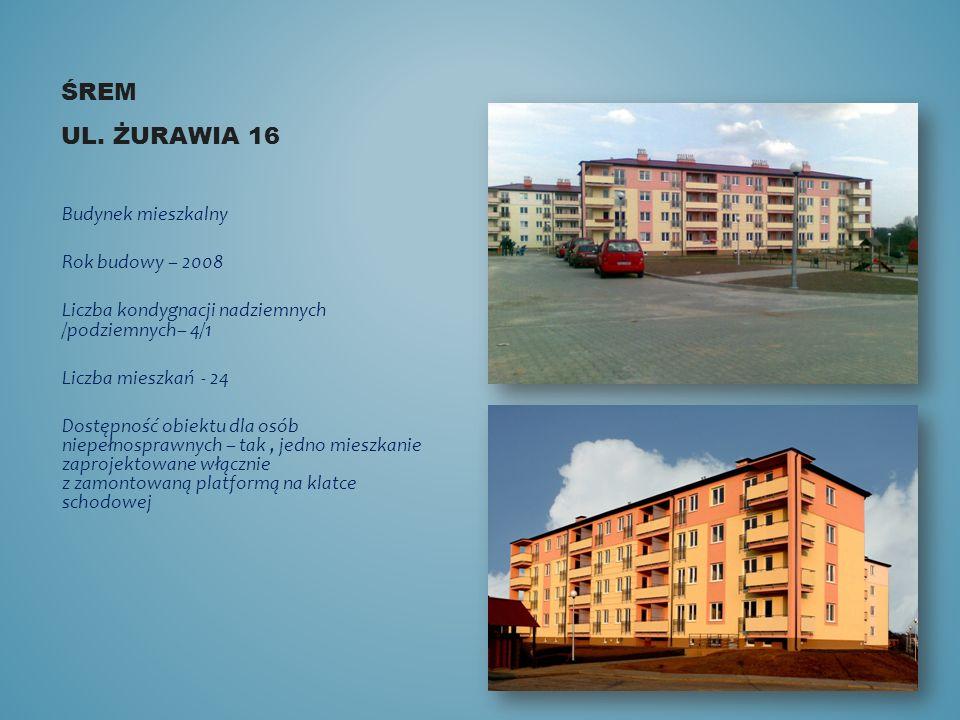 Śrem ul. Żurawia 16 Budynek mieszkalny Rok budowy – 2008
