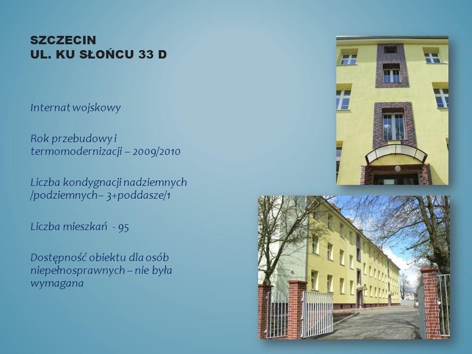 Szczecin ul. Ku słońcu 33 d Internat wojskowy. Rok przebudowy i termomodernizacji – 2009/2010.
