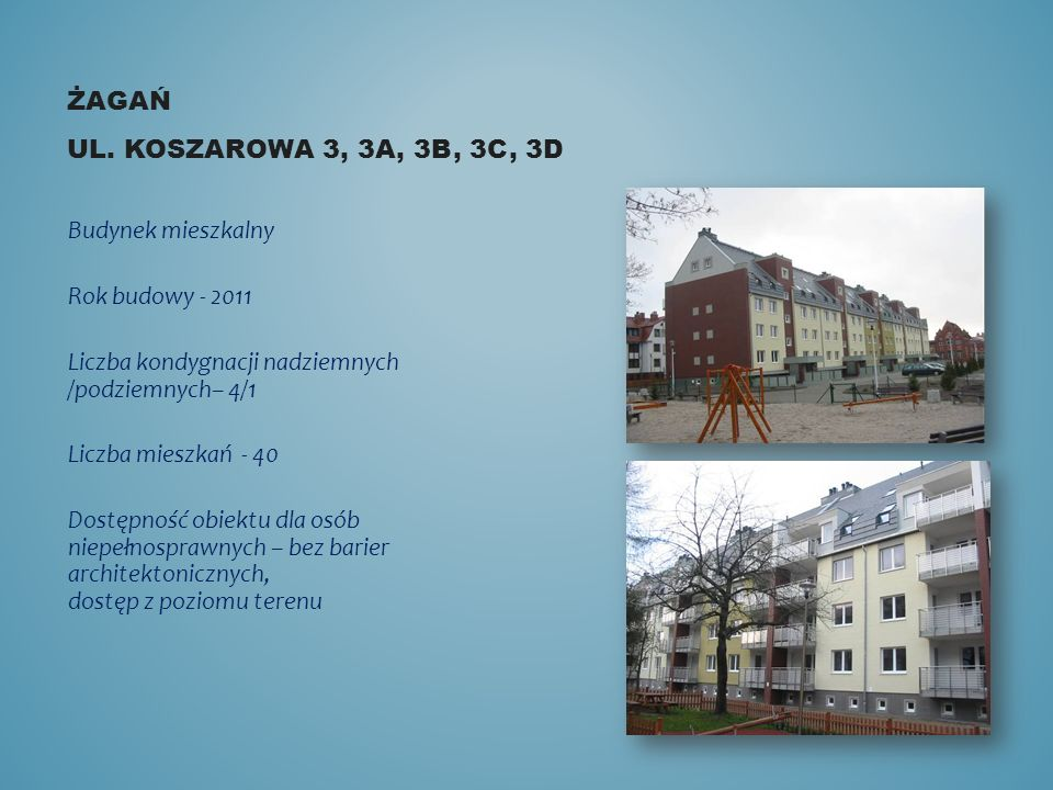 Żagań ul. Koszarowa 3, 3a, 3b, 3c, 3d