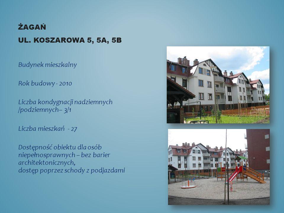 Żagań ul. Koszarowa 5, 5a, 5b Budynek mieszkalny. Rok budowy - 2010. Liczba kondygnacji nadziemnych /podziemnych– 3/1.