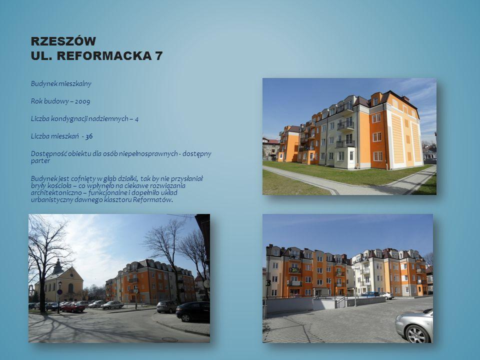 Rzeszów ul. Reformacka 7 Budynek mieszkalny Rok budowy – 2009
