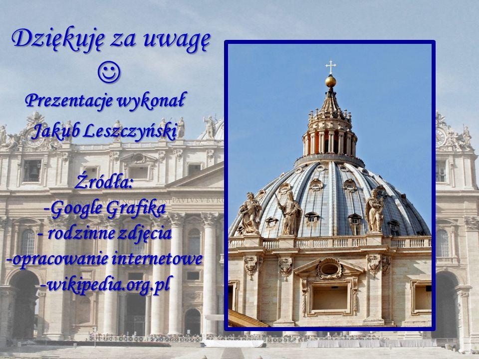 Dziękuję za uwagę  Prezentacje wykonał Jakub Leszczyński Źródła: -Google Grafika - rodzinne zdjęcia -opracowanie internetowe -wikipedia.org.pl