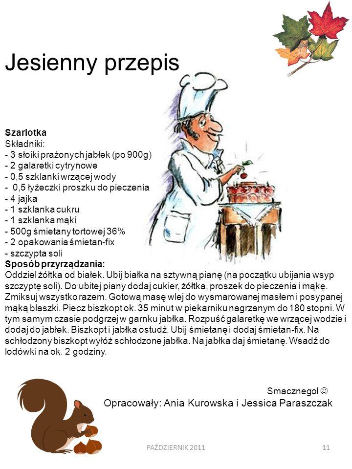 Jesienny przepis Opracowały: Ania Kurowska i Jessica Paraszczak