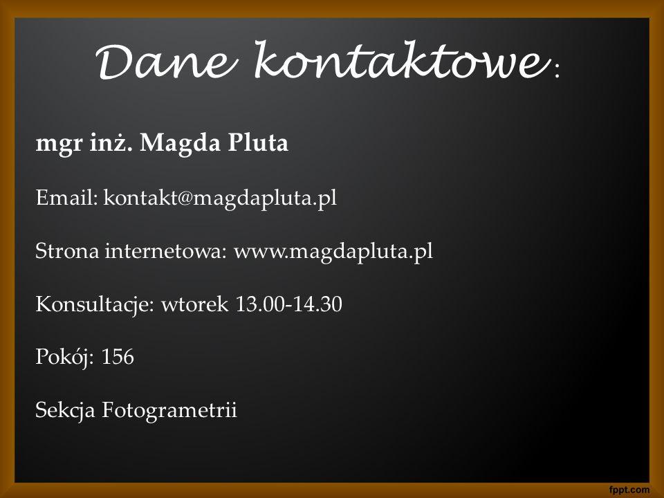Dane kontaktowe : mgr inż. Magda Pluta