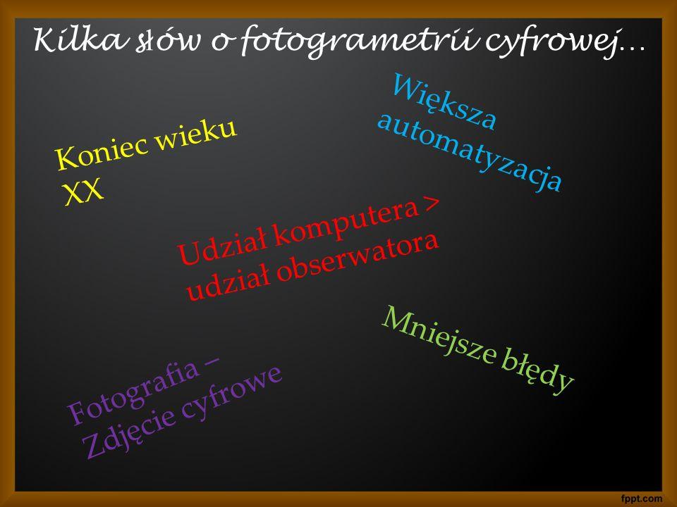 Kilka słów o fotogrametrii cyfrowej…