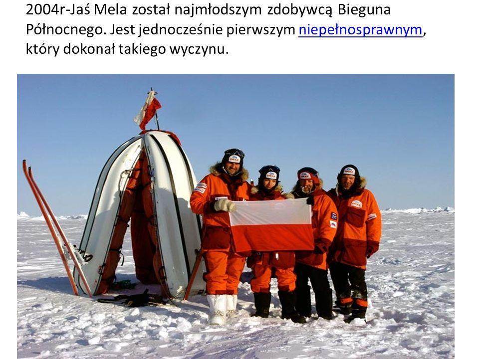 2004r-Jaś Mela został najmłodszym zdobywcą Bieguna Północnego