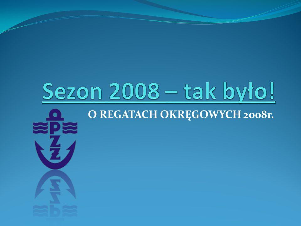 O REGATACH OKRĘGOWYCH 2008r.