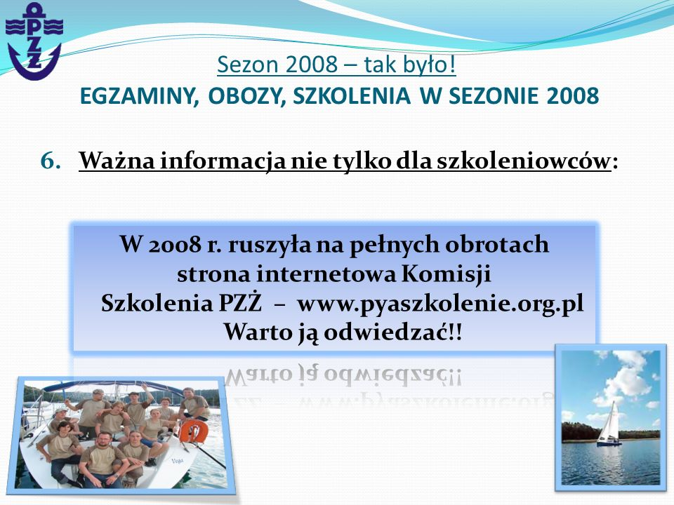 Sezon 2008 – tak było! EGZAMINY, OBOZY, SZKOLENIA W SEZONIE 2008