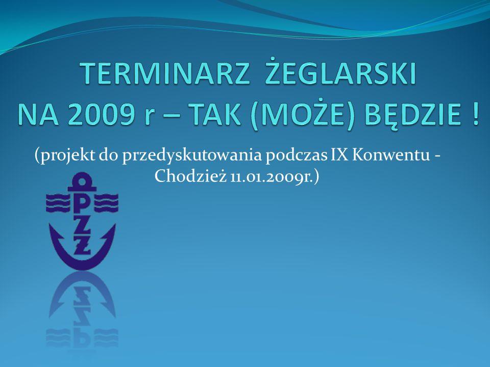 TERMINARZ ŻEGLARSKI NA 2009 r – TAK (MOŻE) BĘDZIE !