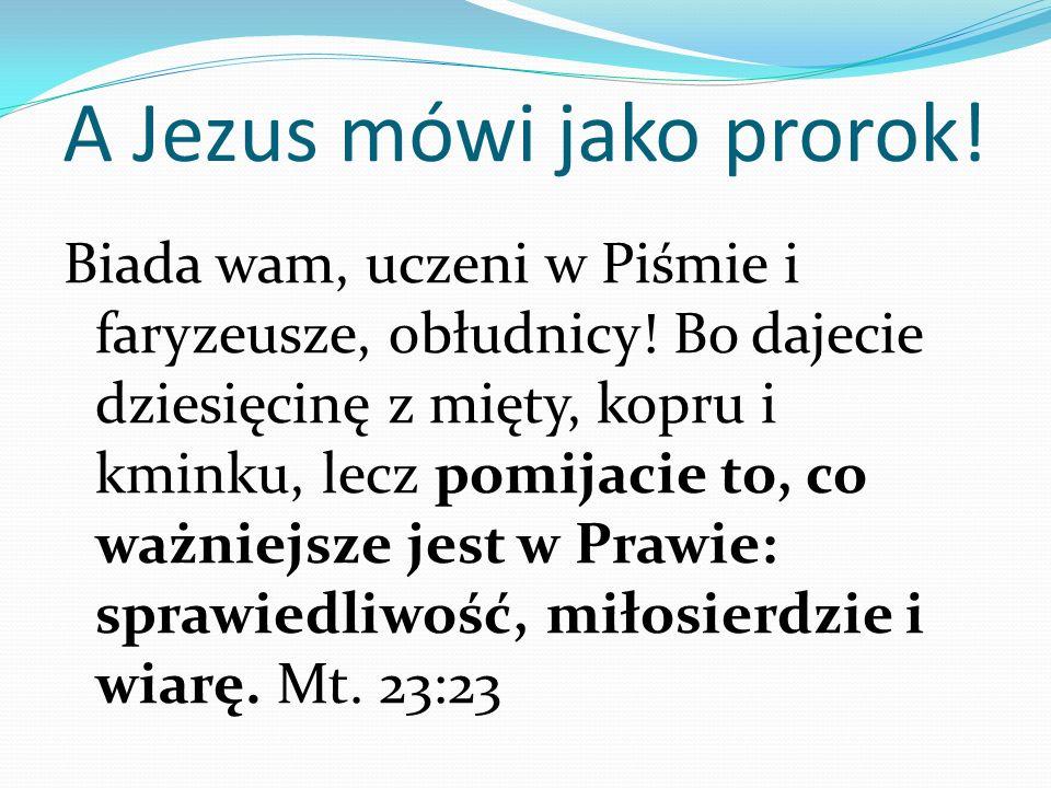 A Jezus mówi jako prorok!