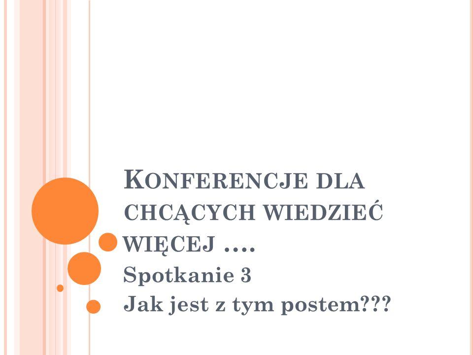 Konferencje dla chcących wiedzieć więcej ….