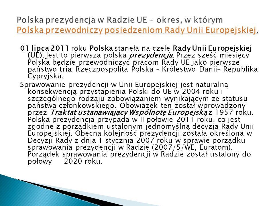 Polska prezydencja w Radzie UE – okres, w którym Polska przewodniczy posiedzeniom Rady Unii Europejskiej.