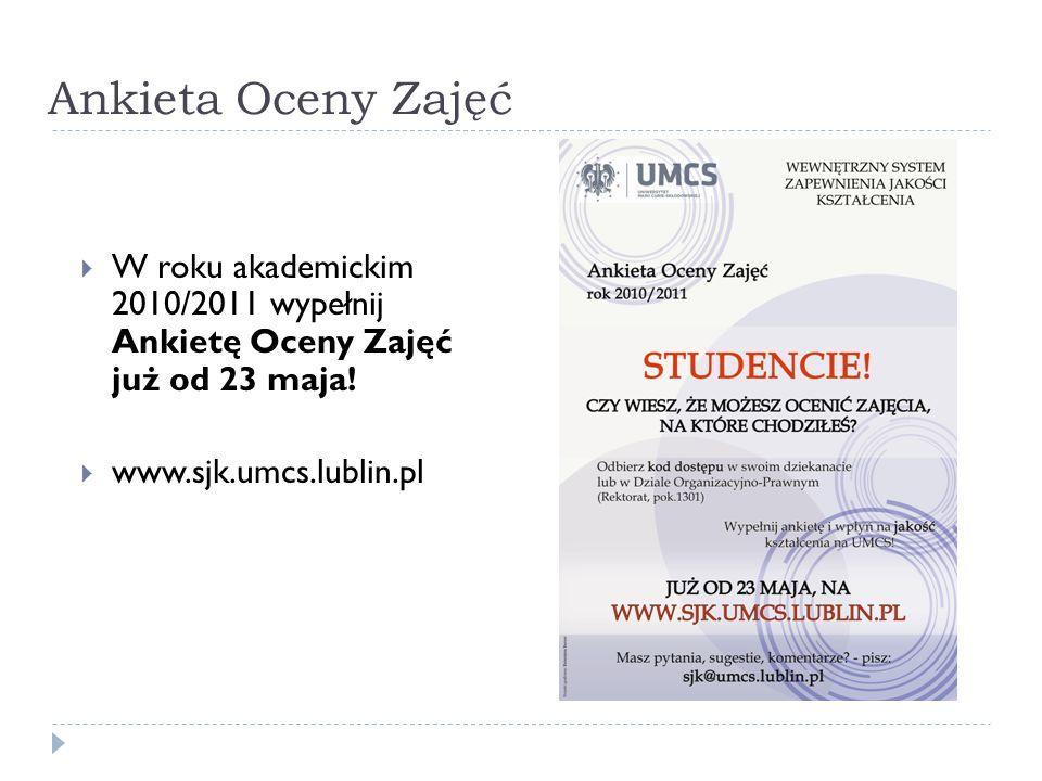 Ankieta Oceny Zajęć W roku akademickim 2010/2011 wypełnij Ankietę Oceny Zajęć już od 23 maja.