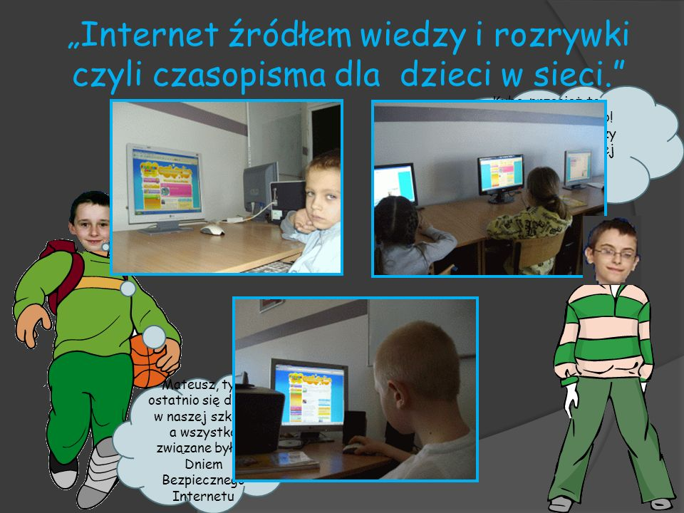 """""""Internet źródłem wiedzy i rozrywki czyli czasopisma dla dzieci w sieci."""