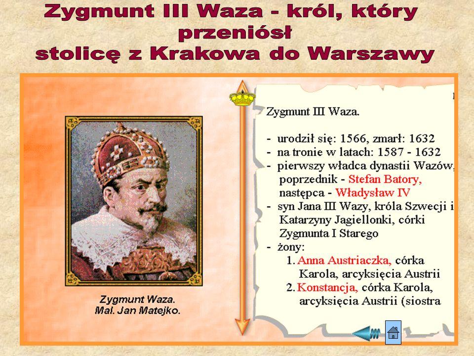 Zygmunt III Waza - król, który przeniósł stolicę z Krakowa do Warszawy