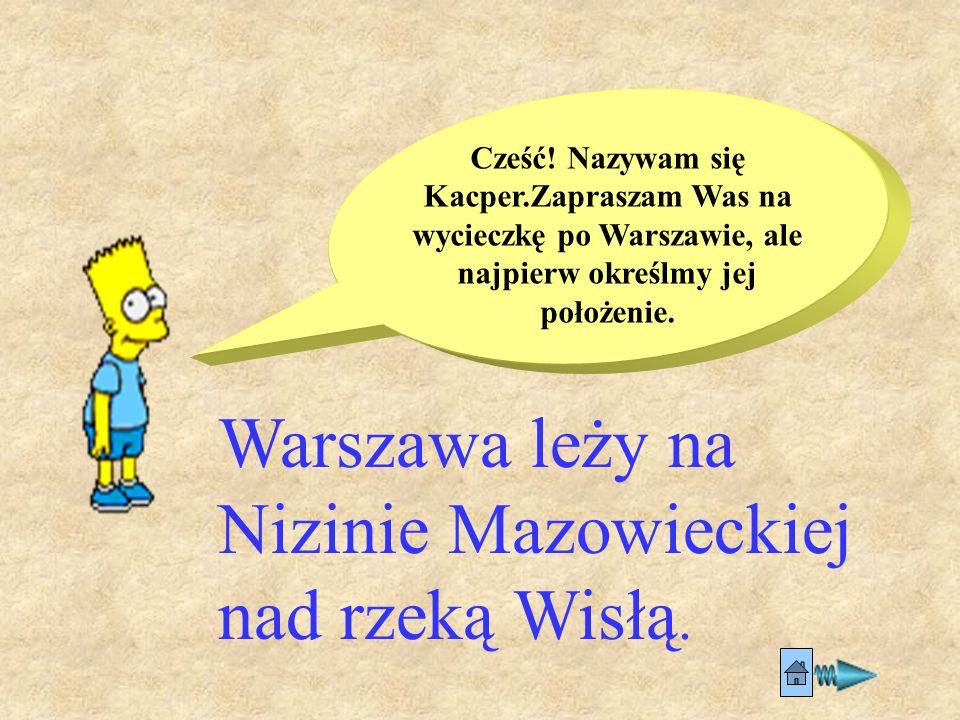 Warszawa leży na Nizinie Mazowieckiej nad rzeką Wisłą.
