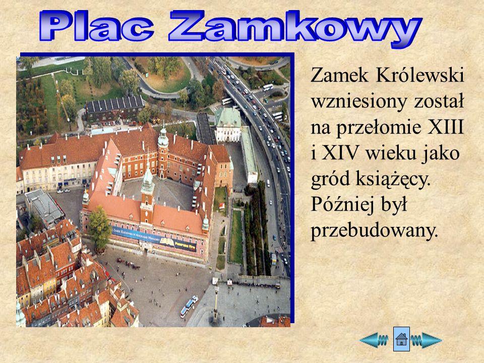 Plac Zamkowy Zamek Królewski wzniesiony został na przełomie XIII i XIV wieku jako gród książęcy.